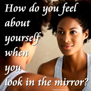 How do you feel about yourself when you look in the mirror